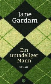 Jane Gardam – Ein untadeliger Mann