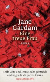 Jane Gardam – Eine treue Frau