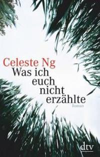 Celeste Ng: Was ich euch nicht erzählte