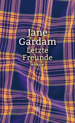 Jane Gardam – Letzte Freunde
